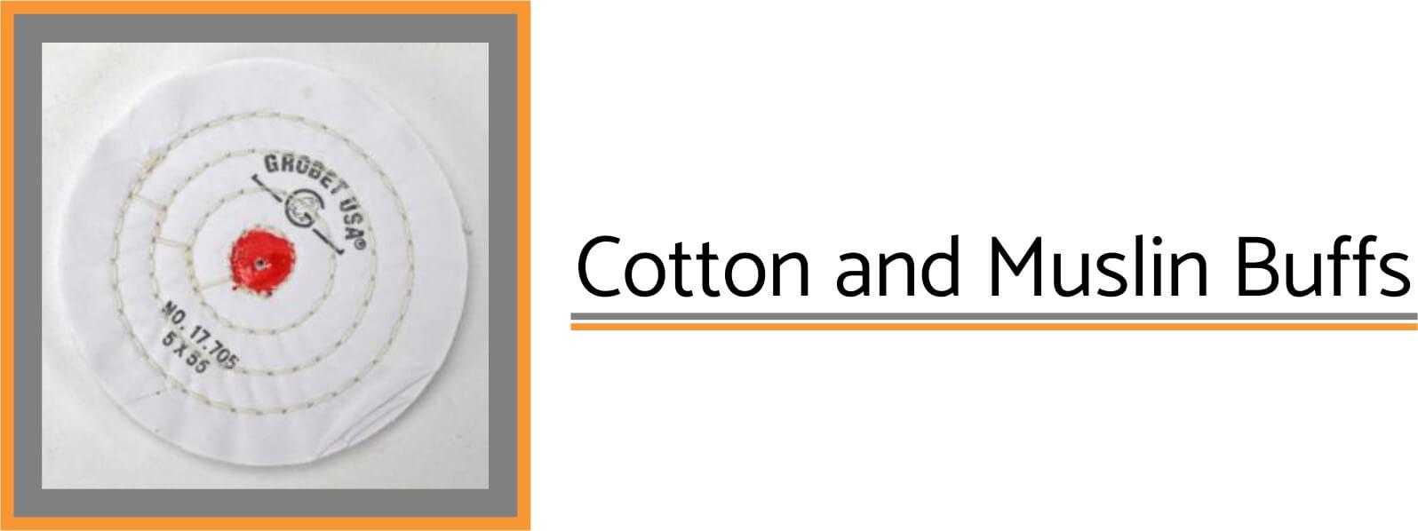 Cotton & muslin buffing & polishing