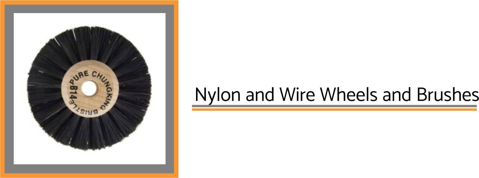 Nylon and Wire Wheels and Brushes