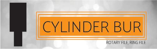 CYLINDER BUR