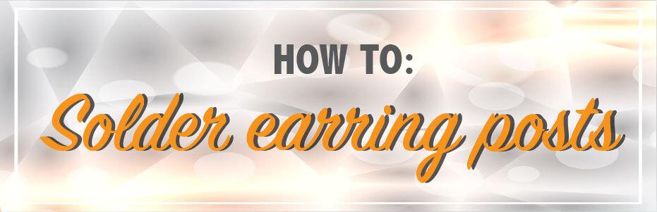 How to solder earrings